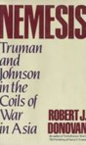 Nemesis: Truman and Johnson in the Coils of War in Asia