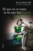 Download El que no et mata et fa ms fort (Millennium, #4) books