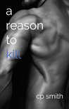A Reason to Kill (Reason, #2)