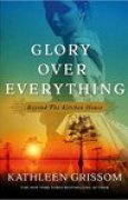 Download Glory over Everything: Beyond The Kitchen House books
