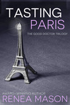 Tasting Paris (The Good Doctor Trilogy, #2.5)