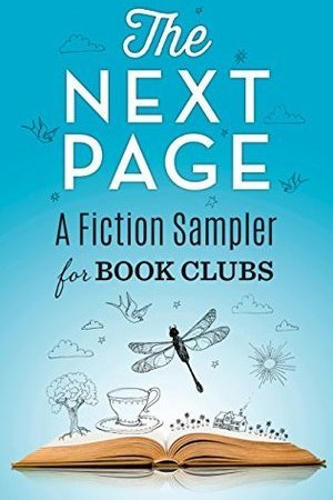 read online The Next Page: A Fiction Sampler for Book Clubs: The Good Girl\The Wonder of All Things\Little Mercies\Madame Picasso\The Returned\The Last Breath