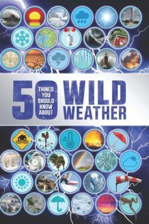 Reading books 50 Things You Should Know About Wild Weather