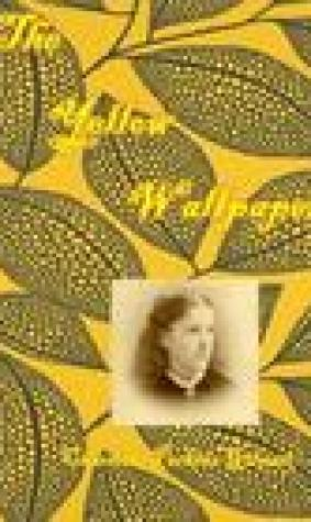 The Yellow Wallpaper: : An Early Work of American Feminist Literature (Aura Press)