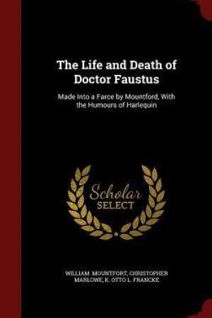 Reading books The Life and Death of Doctor Faustus: Made Into a Farce by Mountford, with the Humours of Harlequin
