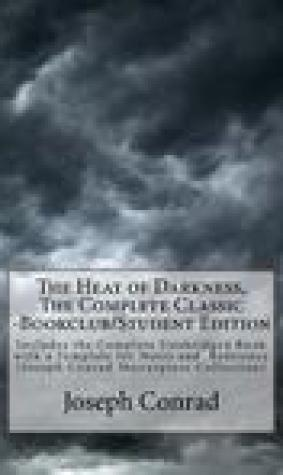 The Heat of Darkness, the Complete Classic -Bookclub/Student Edition: Includes the Complete Unabridged Book with a Template for Notes and Reference (Joseph Conrad Masterpiece Collection)