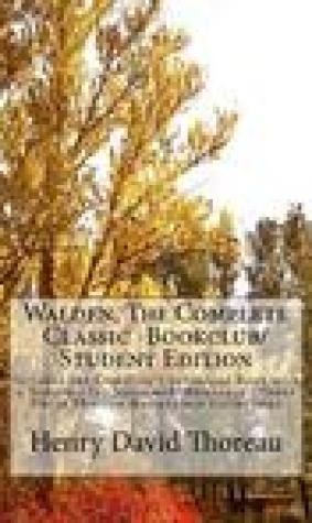 Walden, the Complete Classic -Bookclub/Student Edition: Includes the Complete Unabridged Book with a Template for Notes and Reference (Henry David Thoreau Masterpiece Collection)