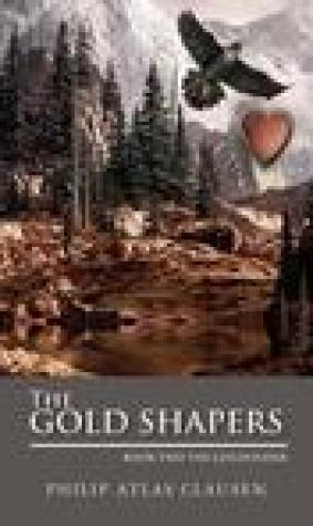 The Gold Shapers (The Goldfinder #2)