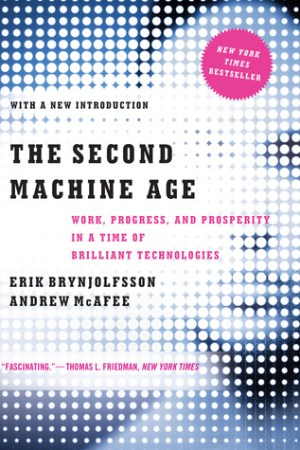 Reading books The Second Machine Age: Work, Progress, and Prosperity in a Time of Brilliant Technologies