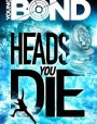 Heads You Die (Young Bond, #7)
