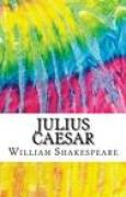 Download Julius Caesar: Includes MLA Style Citations for Scholarly Secondary Sources, Peer-Reviewed Journal Articles and Critical Essays books