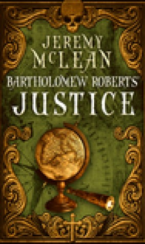 Bartholomew Roberts' Justice (The Pirate Priest #2)