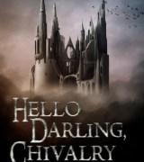 Hello Darling, Chivalry Is Dead
