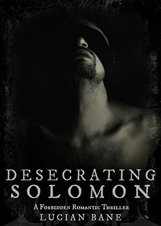 Desecrating Solomon (Desecration, #1)