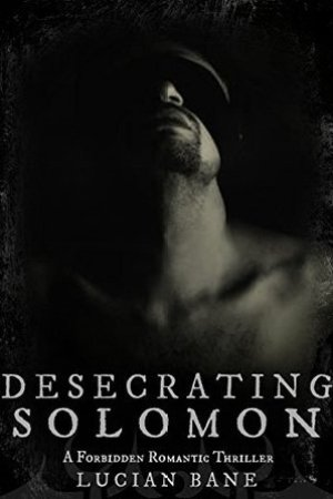 Reading books Desecrating Solomon (Desecration, #1)