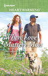 When Love Matters Most (San Diego K-9 Unit Series, #2)