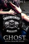 Ghost (Evil Dead MC, #5)