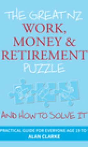 The Great NZ Work, Money and Retirement Puzzle