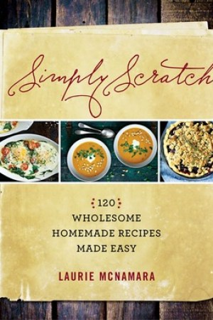 Reading books Simply Scratch: 120 Wholesome Homemade Recipes Made Easy