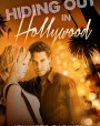 Hiding Out In Hollywood (A Hollywood Dating Story #1)