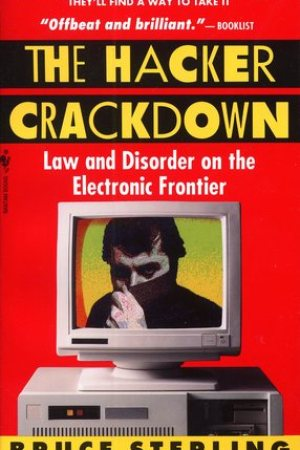 read online The Hacker Crackdown: Law and Disorder on the Electronic Frontier