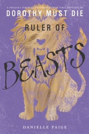 Reading books Ruler of Beasts (Dorothy Must Die, #0.6)