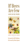 If Bees Are Few: A Hive of Bee Poems