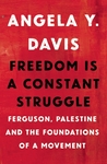 Download Freedom Is a Constant Struggle: Ferguson, Palestine, and the Foundations of a Movement