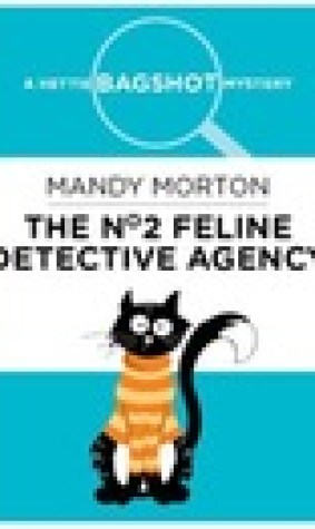 The No. 2 Feline Detective Agency: A Hettie Bagshot Mystery
