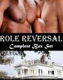 Role Reversal: Complete Box Set (Role Reversal, #1-3)