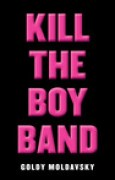 Download Kill the Boy Band books