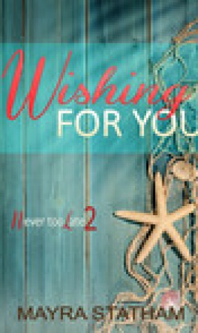Wishing For You (Never Too Late #2)