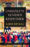 Osmanlı'yı Yeniden Keşfetmek (Osmanlı'yı Yeniden Keşfetmek, #1)