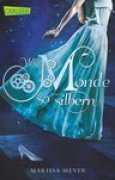 Download Wie Monde so silbern (Die Luna-Chroniken, #1) books