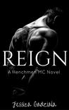 Reign (The Henchmen MC, #1)