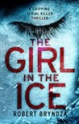 Download The Girl In The Ice (Detective Erika Foster, #1) books