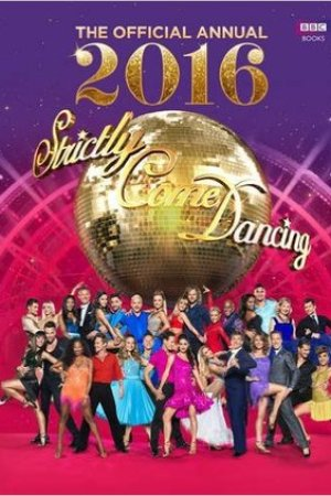 Reading books Official Strictly Come Dancing Annual 2016: The Official Companion to the Hit BBC Series