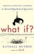 Download What If?: Serious Scientific Answers to Absurd Hypothetical Questions books