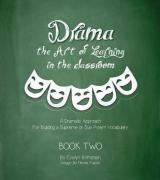 Drama: The Art of Learning in the Classroom: A Dramatic Approach to Building a Supreme Vocabulary