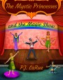 The Mystic Princesses and the Magic Show (Mystic Princesses, #2)
