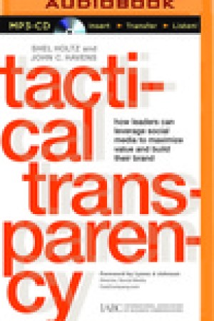 read online Tactical Transparency: How Leaders Can Leverage Social Media to Maximize Value and Build Their Brand