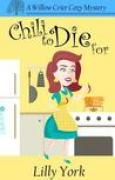 Download Chili to Die for (Willow Crier Cozy Mystery #1) books