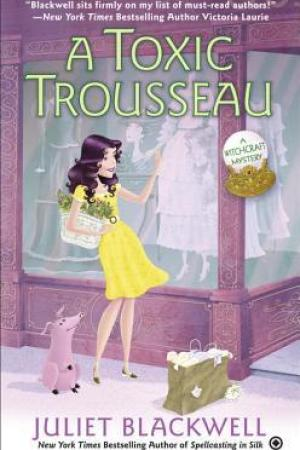 Reading books A Toxic Trousseau (A Witchcraft Mystery, #8)
