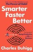 Download Smarter Faster Better: The Secrets of Being Productive in Life and Business books