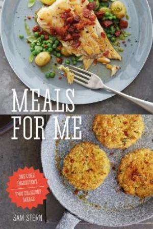 read online Meals for Me: One Core Ingredient - Two Delicious Meals