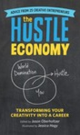 The Hustle Economy: Transforming Your Creativity Into a Career