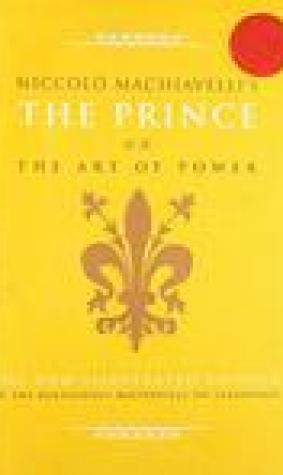 The Prince on the Art of Power. Niccol Machiavelli