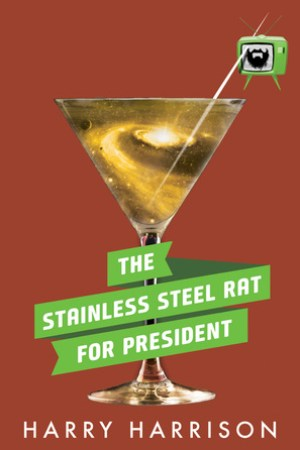 The Stainless Steel Rat for President
