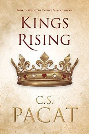 read online Kings Rising (Captive Prince, #3)