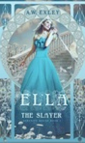 Ella, The Slayer (Serenity House #1)